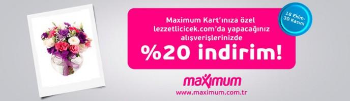 Maximum Sahipleri Anında Lezzetlicicek.com siparisini %20 indirimli alıyor!