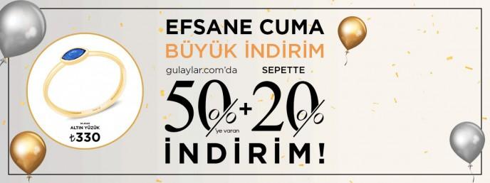 Gülaylar'da Efsane Cuma İndirimi! %50 + Sepette %20