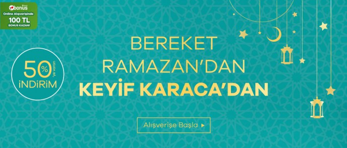Bereket Ramazan'dan, %50'ye Varan İndirim Keyfi Karaca'dan!
