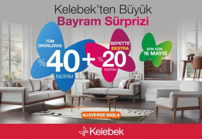 Kelebek Mobilya'da 16 Mayıs'a Kadar Tüm Ürünlerde %40 İndirim+ Sepette %20 İndirim!