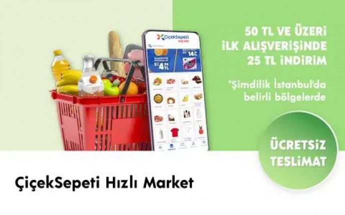 ÇiçekSepeti Hızlı Market'te 50 TL Üzeri İlk Alışverişinizde 25 TL Kazanın!