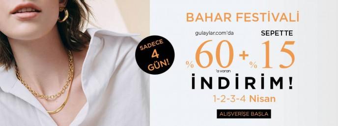 Gülaylar'da Bahar Festivali Başladı! %60'a Varan İndirime Ek Sepette %15 İndirim!