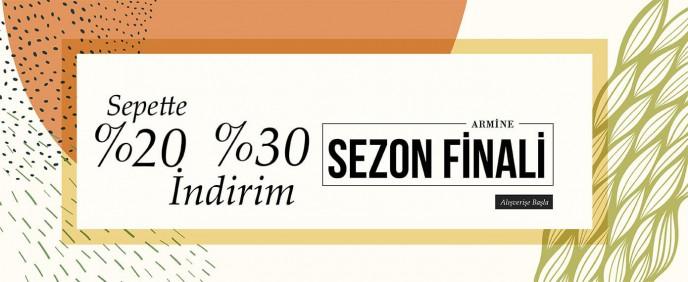 Armine'de Sepette %30'a Varan Sezon Finali İndirimleri