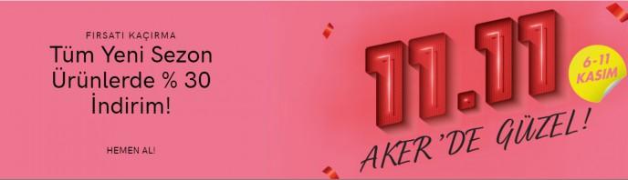 Aker'de 11.11 Şenliği Başladı! Yeni Sezonda Sepette NET %30 İNDİRİM!